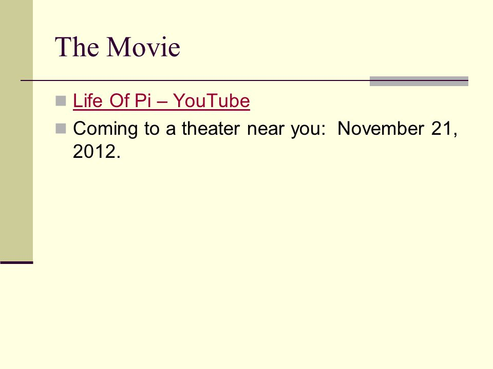The Movie Life Of Pi – YouTube Coming to a theater near you: November 21, 2012.