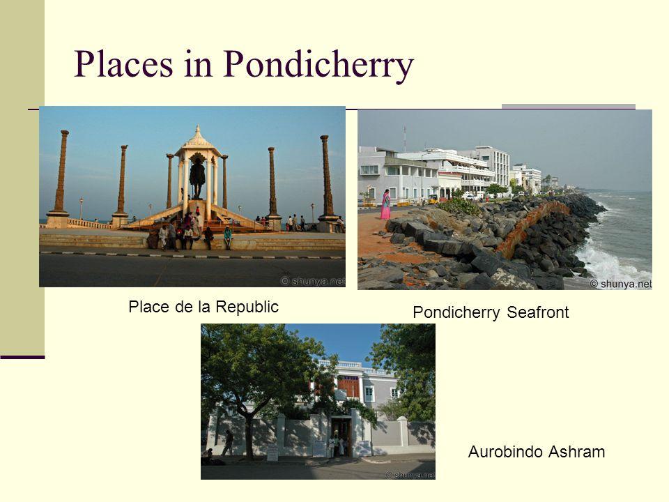 Places in Pondicherry Place de la Republic Pondicherry Seafront Aurobindo Ashram