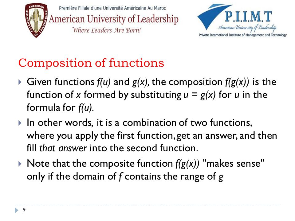 Here are two simple functions, which we ll label f and g: f(x) = 4x 2 - 1 g(x) = 3x + 2 The composite function value we want is f( g(2) ) First work out g(2) = 3(2) + 2 = 8 Then work out f(8) = 4(8) 2 - 1 = 4(64) - 1 = 255 So f( g(2) ) = 255 Notice that you do the inside function first.