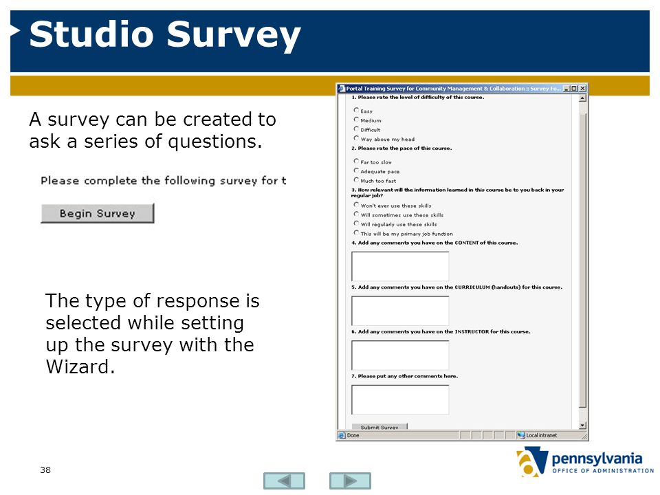 Studio Survey 38 A survey can be created to ask a series of questions.