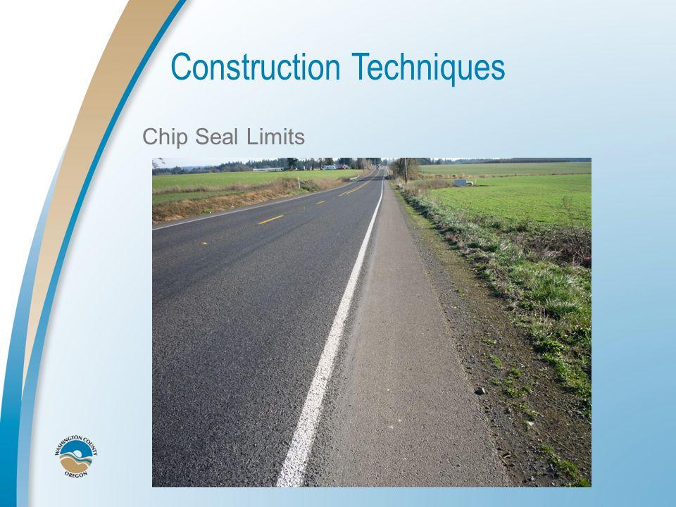 Construction Techniques Chip Seal Limits
