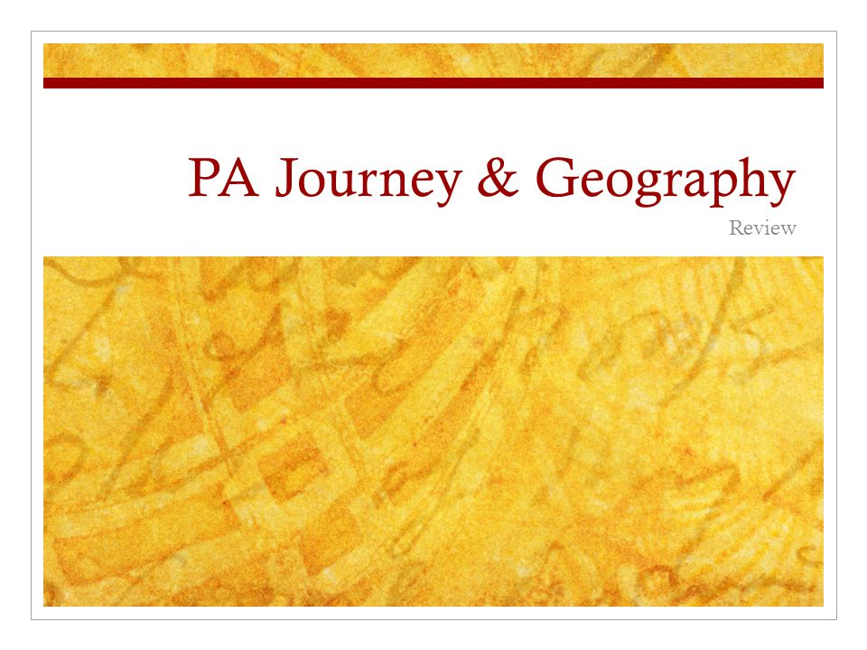 PA Journey & Geography Review