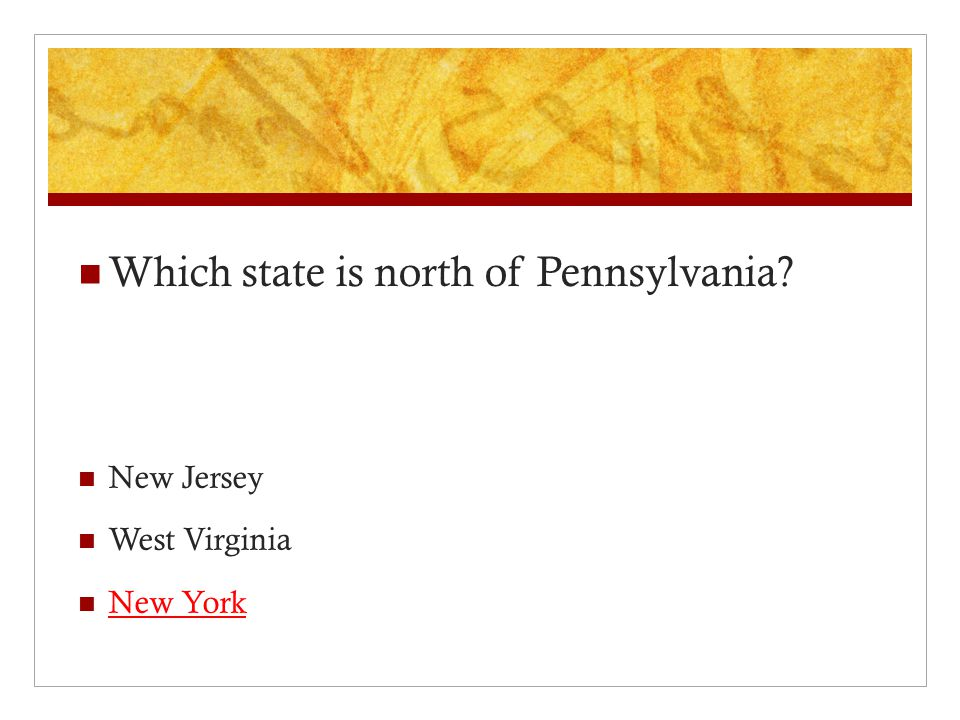 Which state is north of Pennsylvania New Jersey West Virginia New York