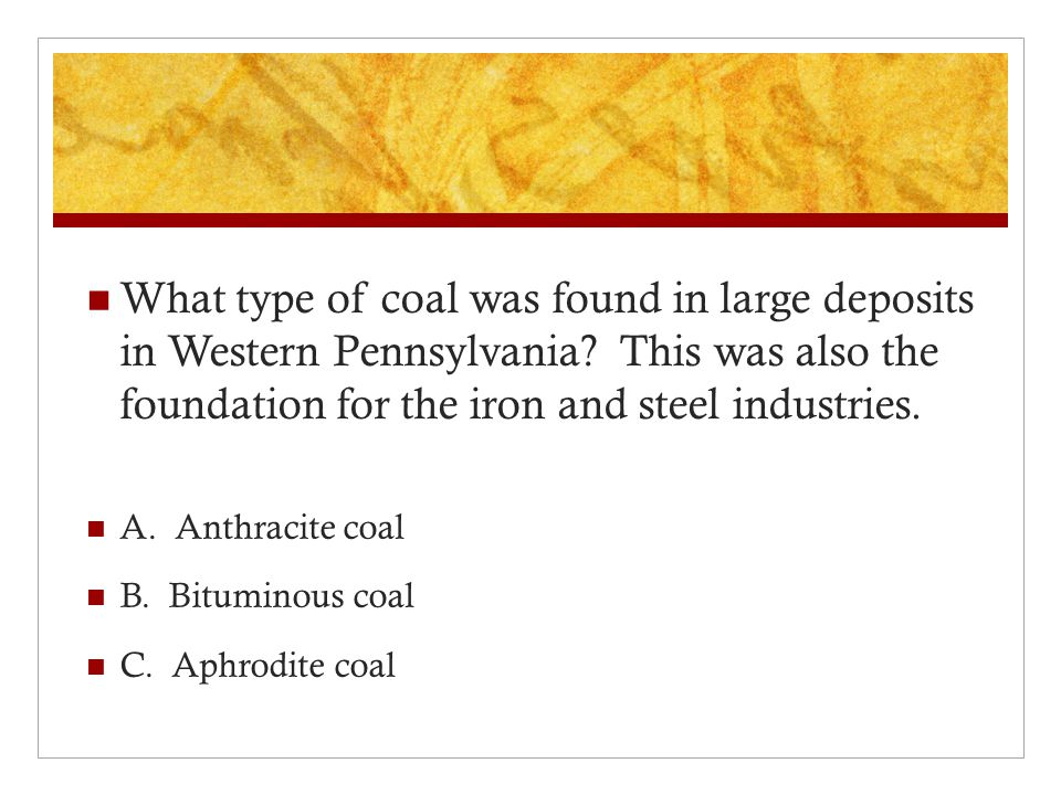 What type of coal was found in large deposits in Western Pennsylvania.