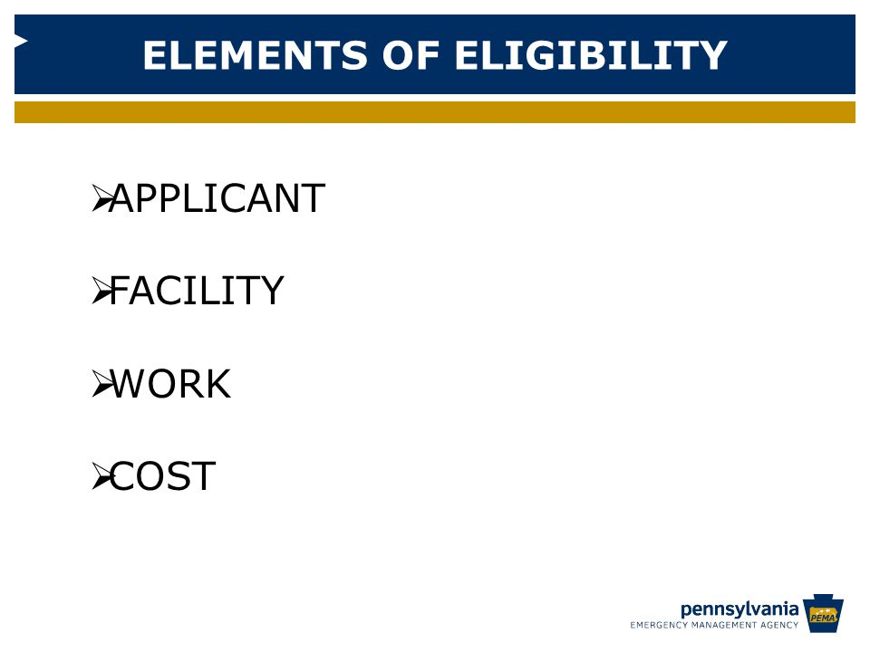 ELEMENTS OF ELIGIBILITY  APPLICANT  FACILITY  WORK  COST
