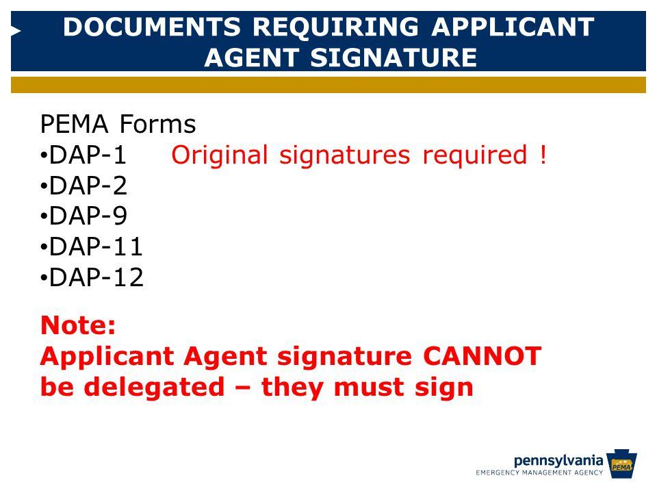 DOCUMENTS REQUIRING APPLICANT AGENT SIGNATURE PEMA Forms DAP-1Original signatures required .