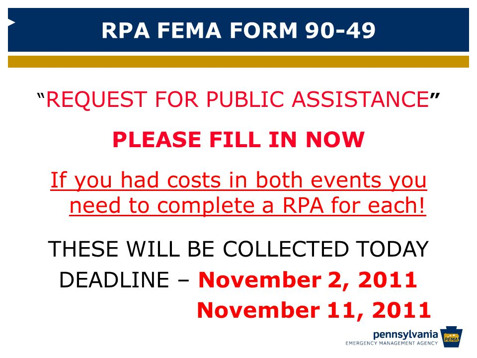 REQUEST FOR PUBLIC ASSISTANCE PLEASE FILL IN NOW If you had costs in both events you need to complete a RPA for each.