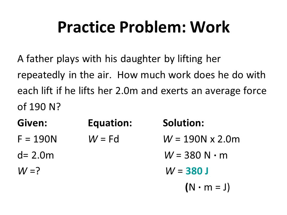 Practice Problem: Work A father plays with his daughter by lifting her repeatedly in the air.