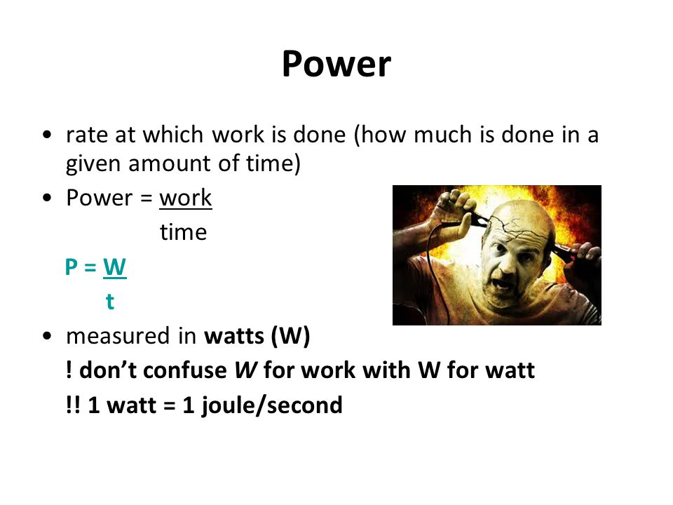 Power rate at which work is done (how much is done in a given amount of time) Power = work time P = W t measured in watts (W) .