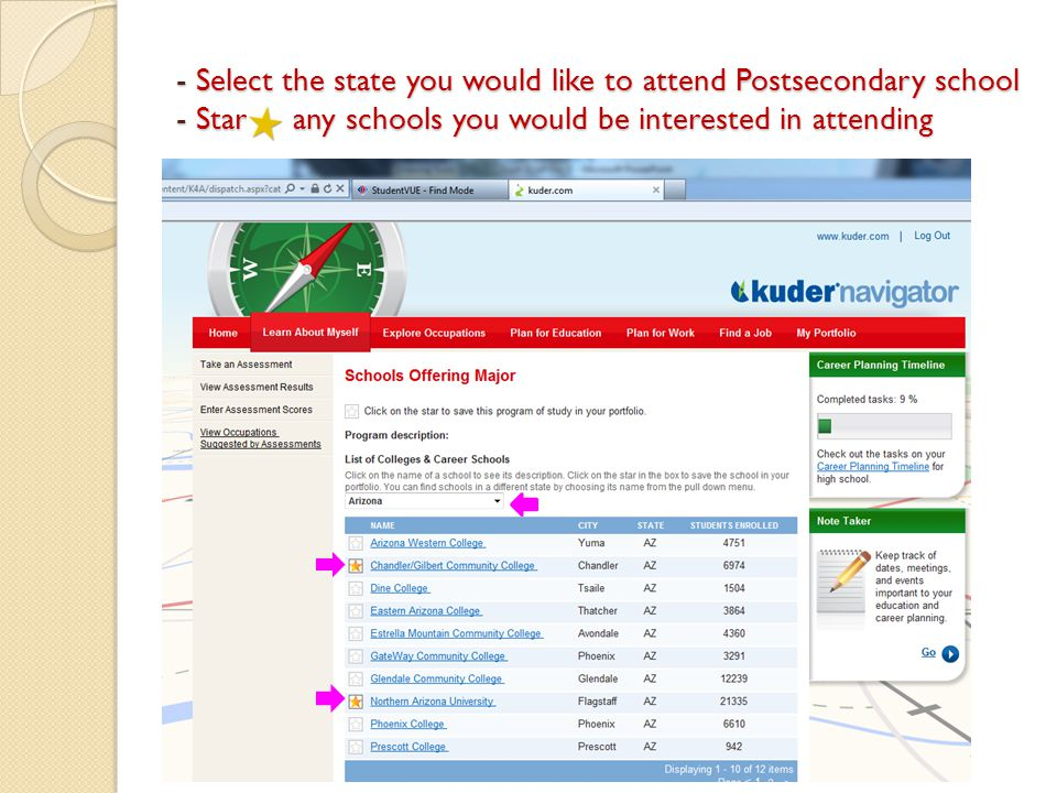 - Select the state you would like to attend Postsecondary school - Star any schools you would be interested in attending