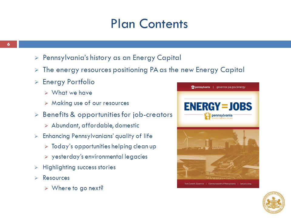Keystone State's Energy Portfolio ~ continued ~  2 nd largest energy field in the world  4 th largest energy producer in U.S.