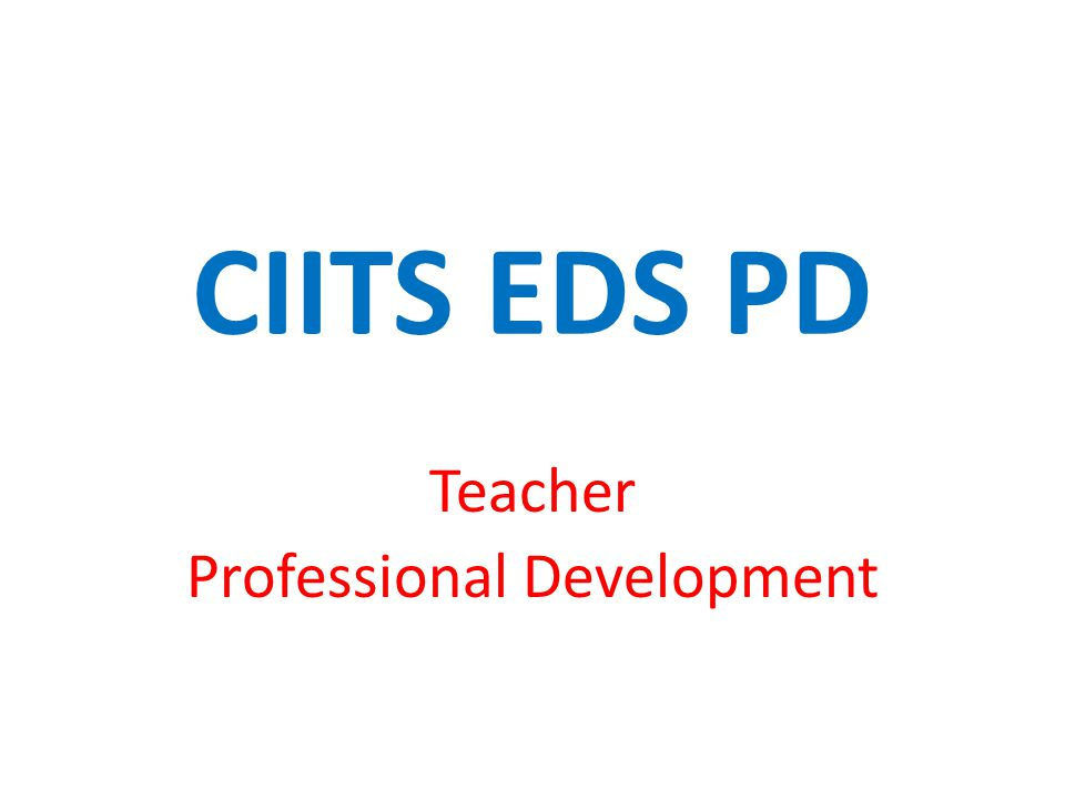 CIITS EDS PD Teacher Professional Development