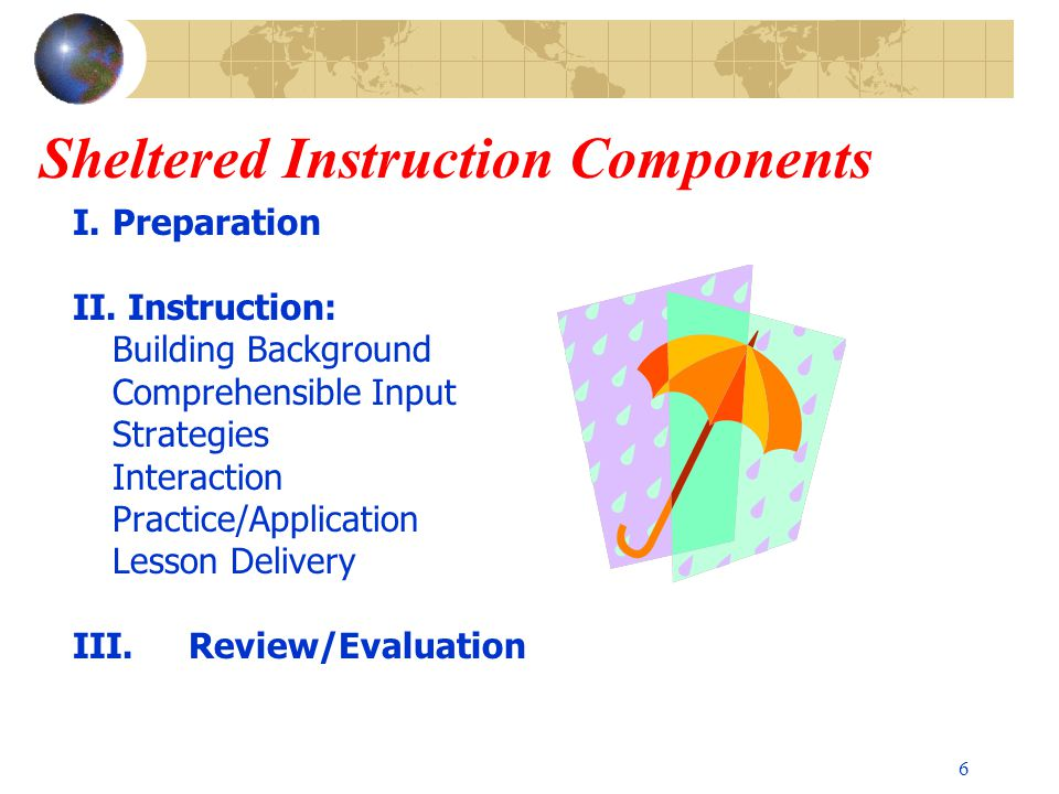 6 Sheltered Instruction Components I. Preparation II.