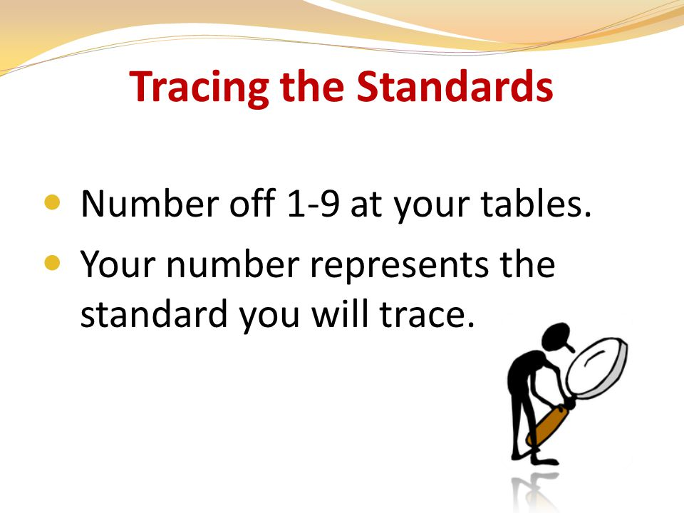 Tracing the Standards Number off 1-9 at your tables.