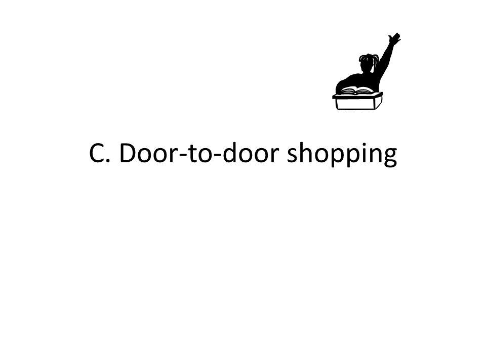 C. Door-to-door shopping