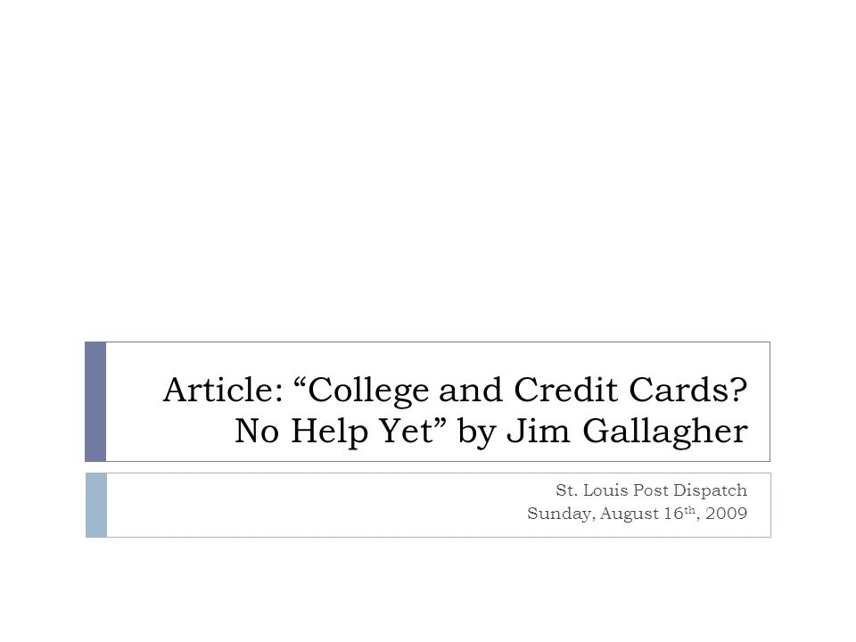 Article: College and Credit Cards. No Help Yet by Jim Gallagher St.