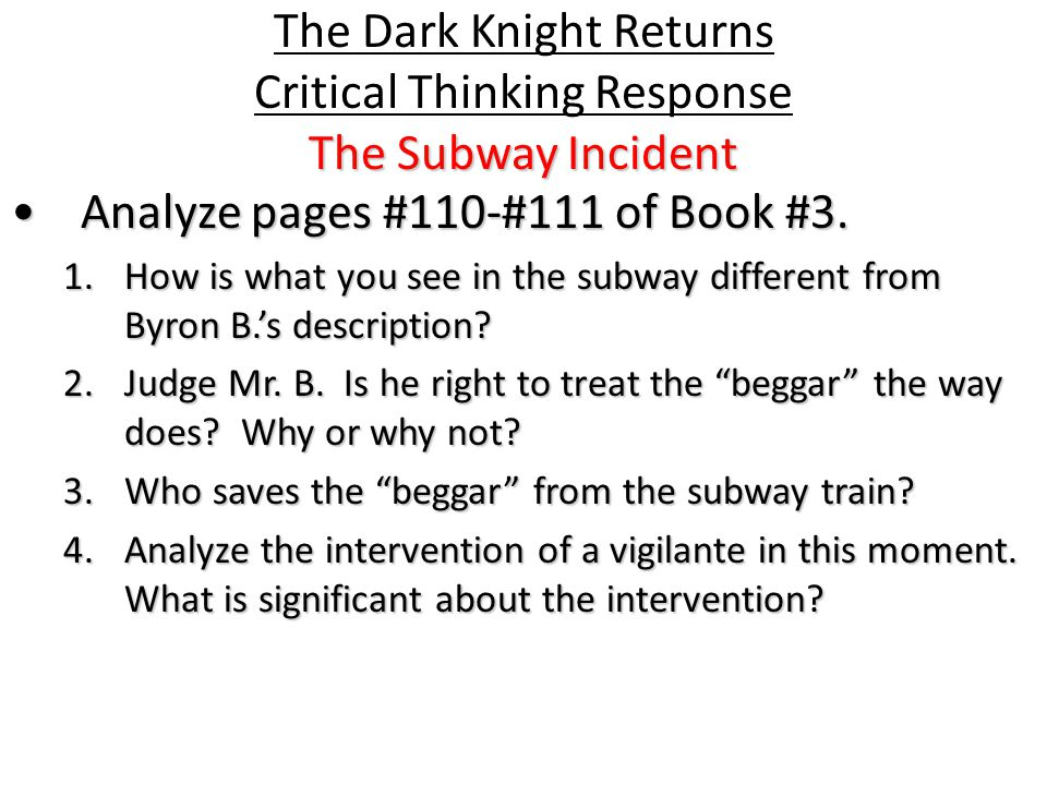 The Subway Incident The Dark Knight Returns Critical Thinking Response The Subway Incident Analyze pages #110-#111 of Book #3.Analyze pages #110-#111 of Book #3.