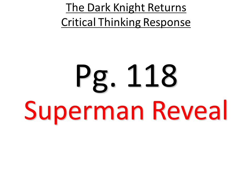 Pg. 118 The Dark Knight Returns Critical Thinking Response Superman Reveal