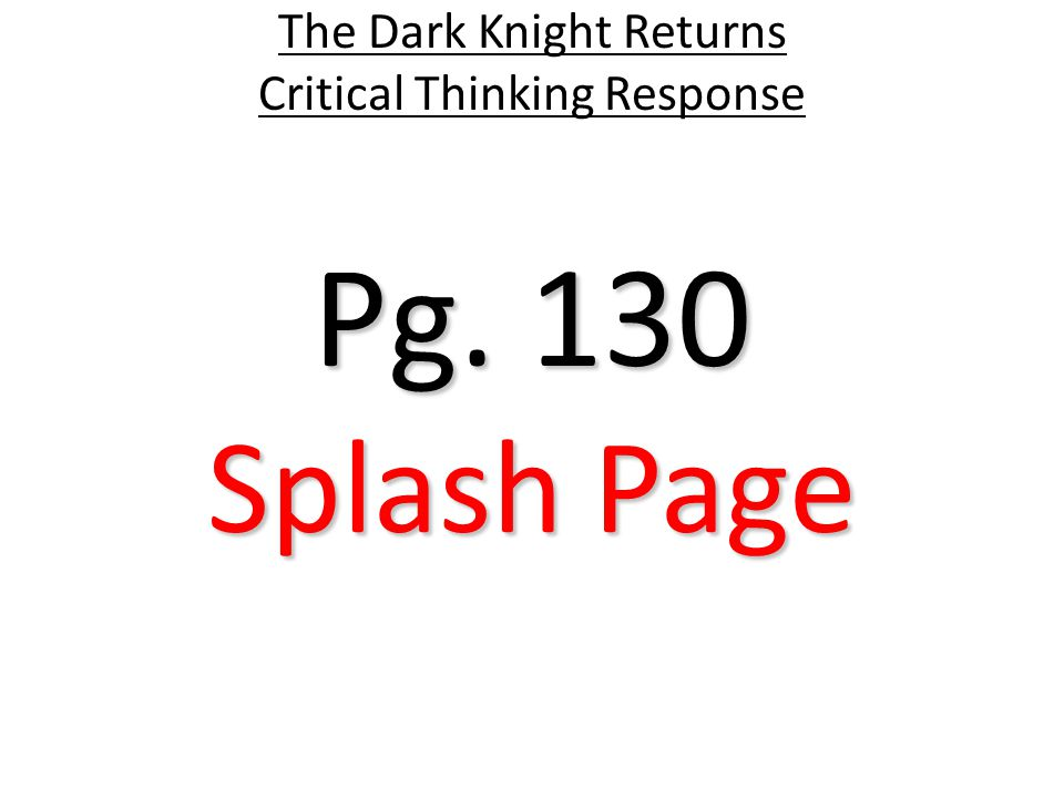 Pg. 130 The Dark Knight Returns Critical Thinking Response Splash Page