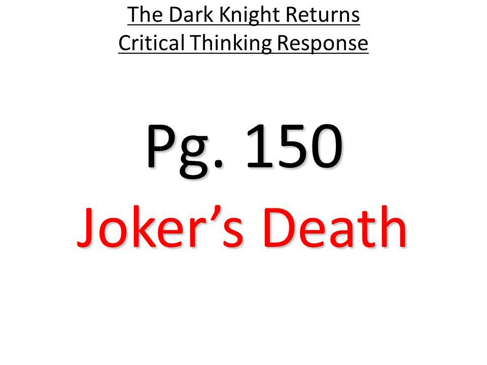 Pg. 150 The Dark Knight Returns Critical Thinking Response Joker's Death