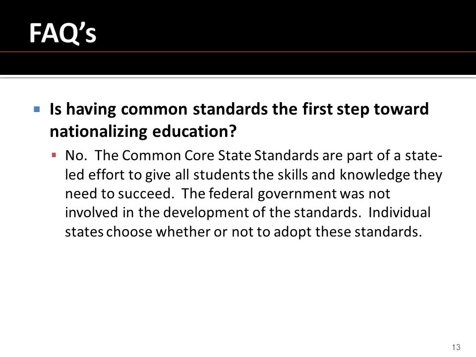  Is having common standards the first step toward nationalizing education.