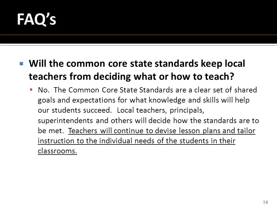  Will the common core state standards keep local teachers from deciding what or how to teach.