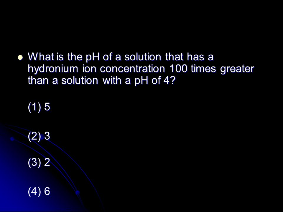 What is the pH of a solution that has a hydronium ion concentration 100 times greater than a solution with a pH of 4.