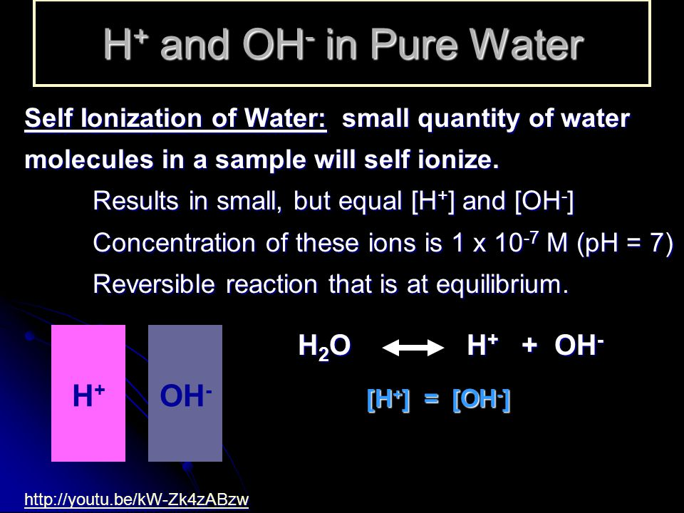 When Acid is Added to Water Increases the H + concentration Increases the H + concentration As H + increases, OH - decreases As H + increases, OH - decreases [H + ] > [OH - ] H+H+ OH -