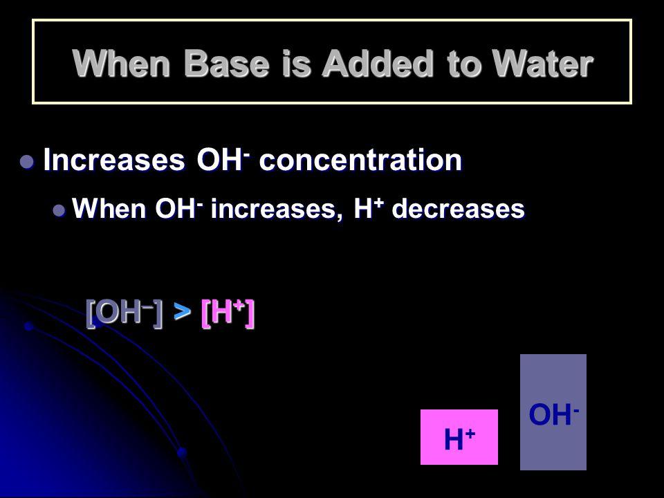 pH Scale 0 1 2 3 4 5 6 7 8 9 10 11 12 13 14 Neutral [H + ] > [OH - ] [H + ] = [OH - ] [OH - ] > [H + ] Acidic Basic