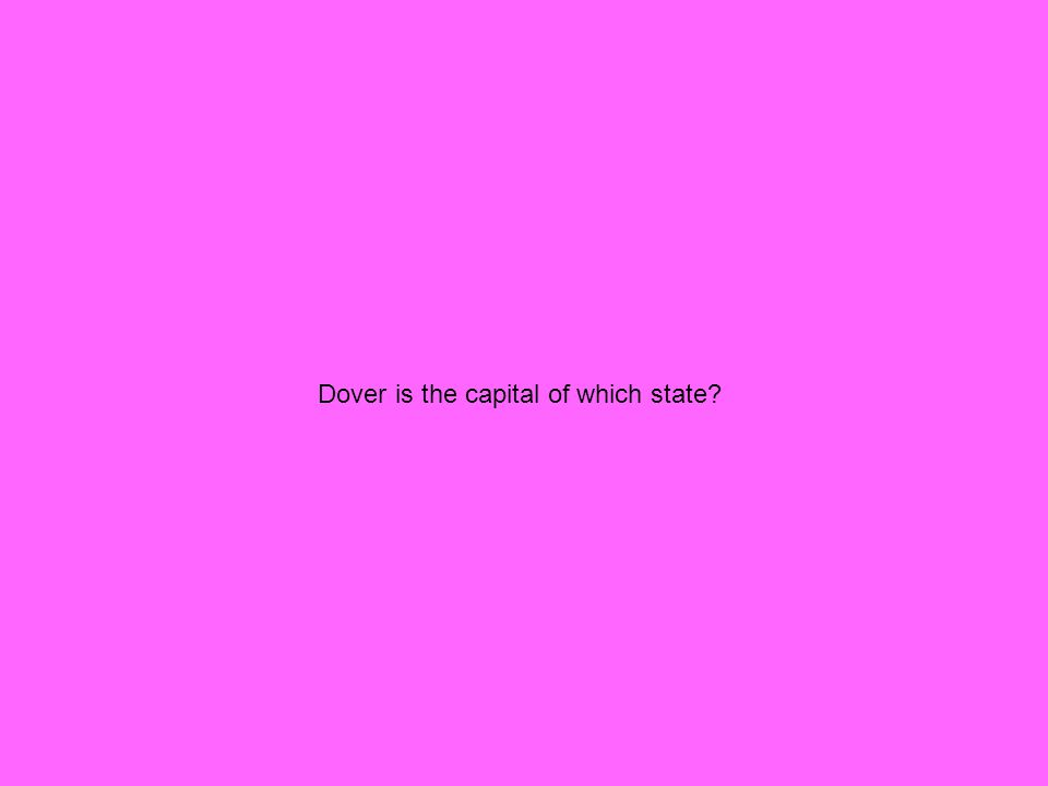 Dover is the capital of which state?