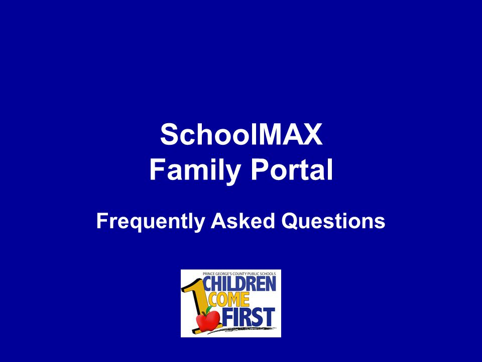 SchoolMAX Family Portal Frequently Asked Questions