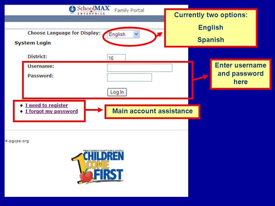 Currently two options: English Spanish Enter username and password here Main account assistance