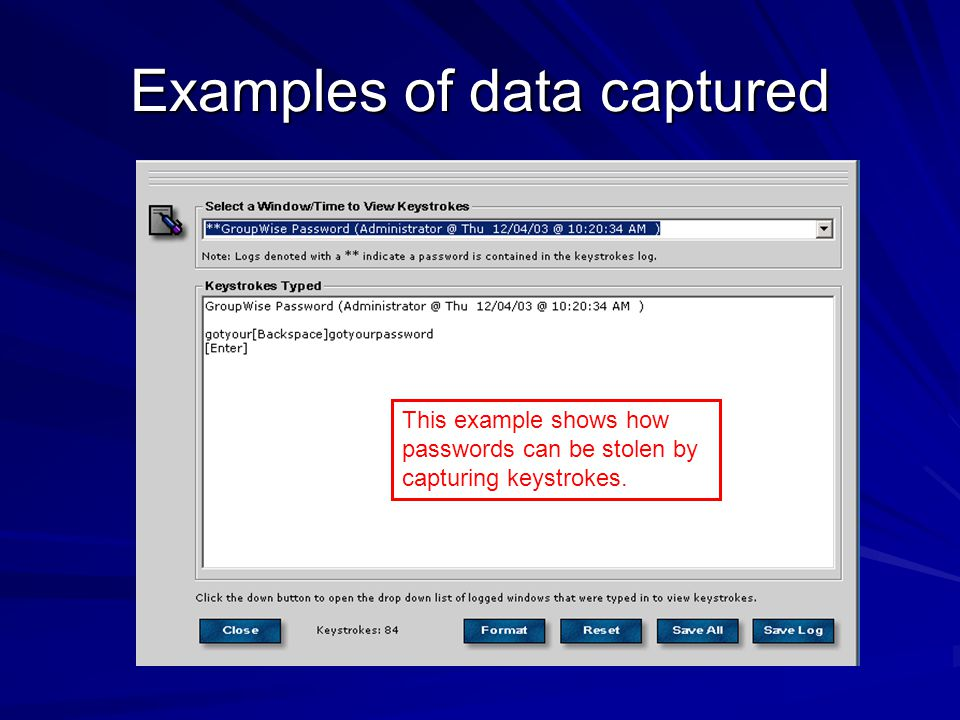 This example shows how passwords can be stolen by capturing keystrokes.