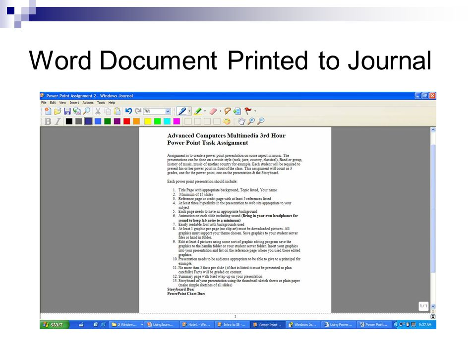 Navigating Pages in Journal When Printing a document in Journal you can navigate through the document by:  Clicking on the page number at the bottom of the screen  Using the scroll bar on the right side of the screen  Allows you to navigate easily through a PowerPoint or document while annotating during a lecture