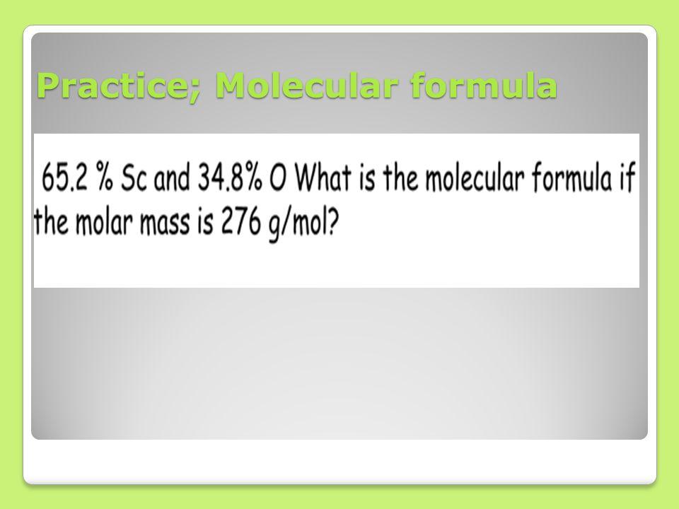 Practice; Molecular formula
