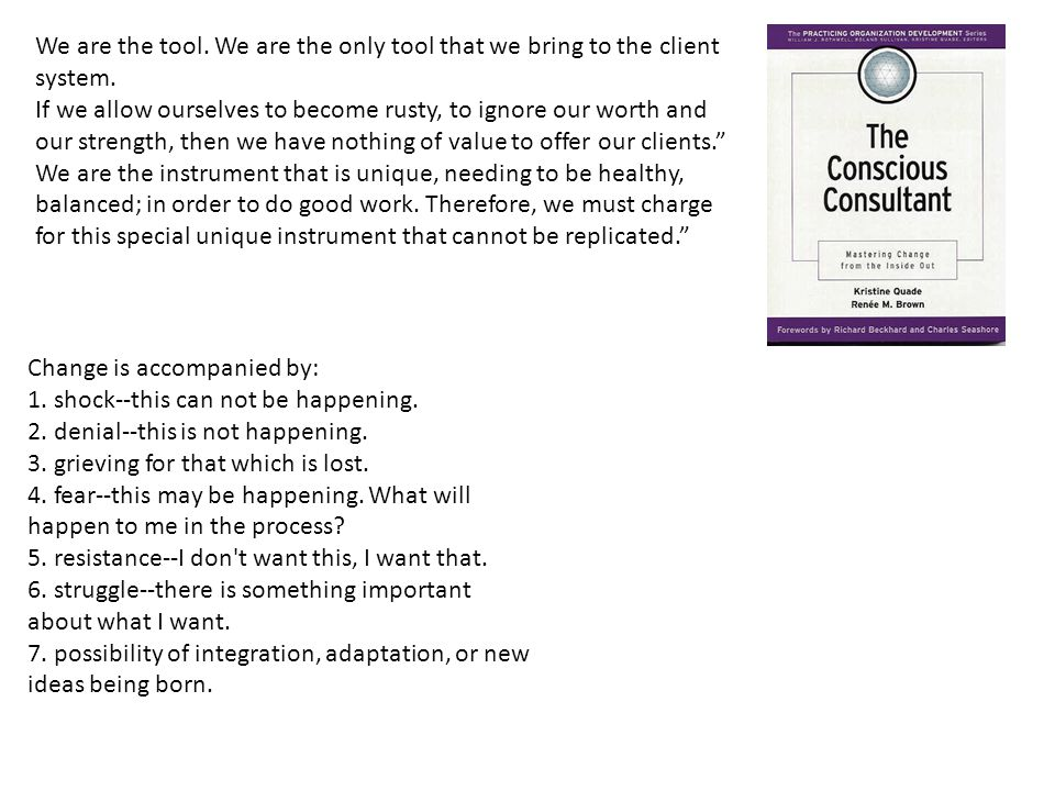We are the tool. We are the only tool that we bring to the client system.