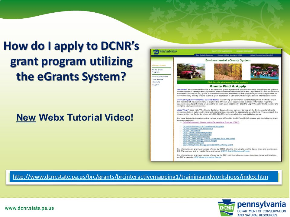 www.dcnr.state.pa.us How do I apply to DCNR's grant program utilizing the eGrants System.