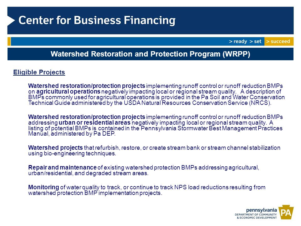 Watershed Restoration and Protection Program (WRPP) Eligible Projects Watershed restoration/protection projects implementing runoff control or runoff reduction BMPs on agricultural operations negatively impacting local or regional stream quality.