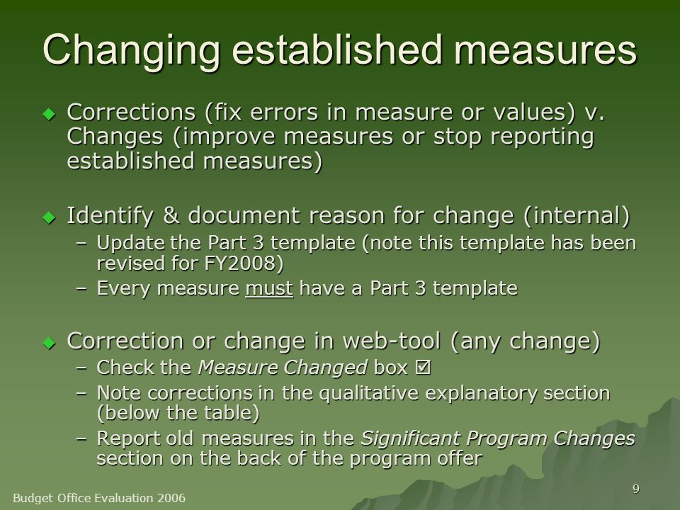 9 Changing established measures  Corrections (fix errors in measure or values) v.