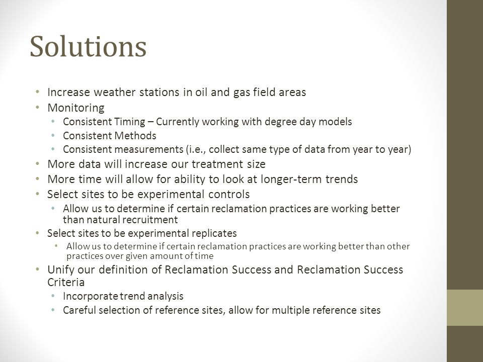 Solutions Increase weather stations in oil and gas field areas Monitoring Consistent Timing – Currently working with degree day models Consistent Meth