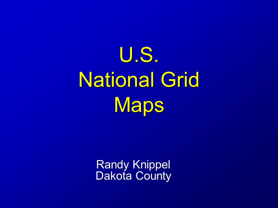 U.S. National Grid Maps Randy Knippel Dakota County