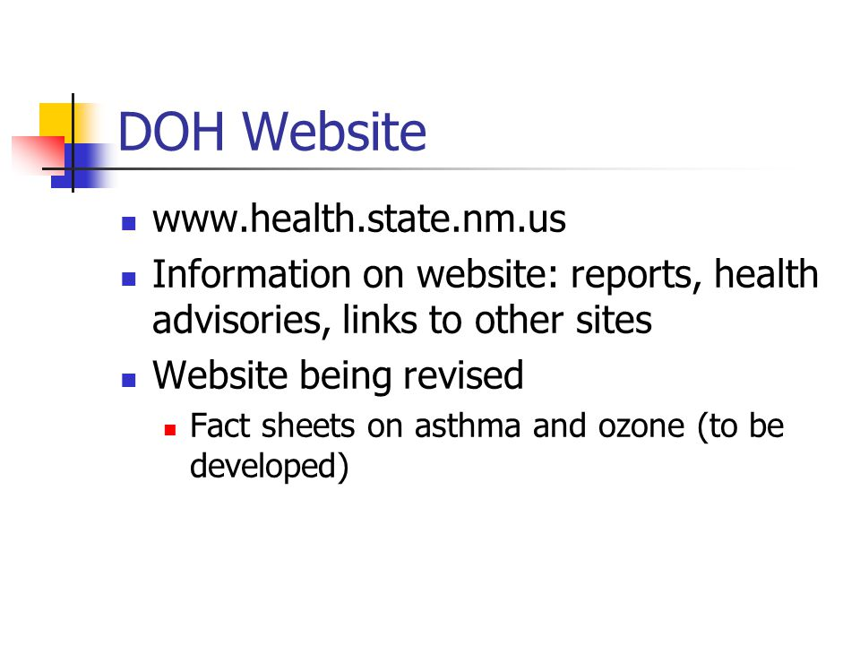 DOH Website   Information on website: reports, health advisories, links to other sites Website being revised Fact sheets on asthma and ozone (to be developed)