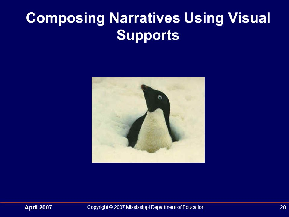 April 2007 Copyright © 2007 Mississippi Department of Education 20 Composing Narratives Using Visual Supports