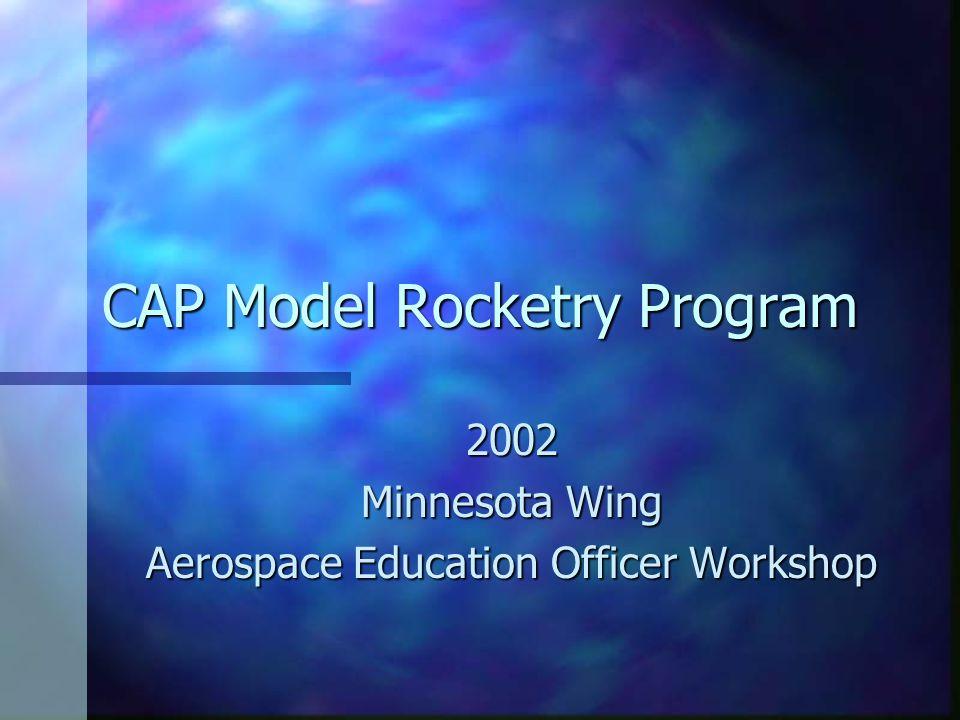 CAP Model Rocketry Program 2002 Minnesota Wing Aerospace Education Officer Workshop