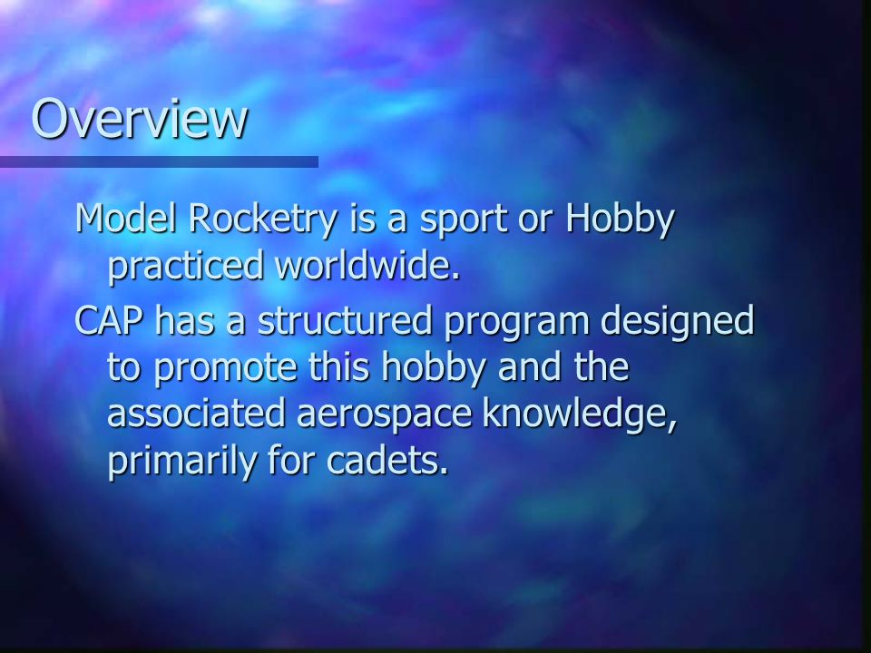 Objectives (Continued) 4. Understand the awards associated with the CAP Model Rocketry Program.