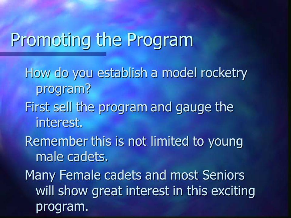 Promoting the Program How do you establish a model rocketry program.