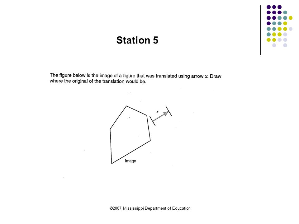  2007 Mississippi Department of Education Comparison to framework and materials How does this exploration in transformational geometry relate to the curriculum framework.