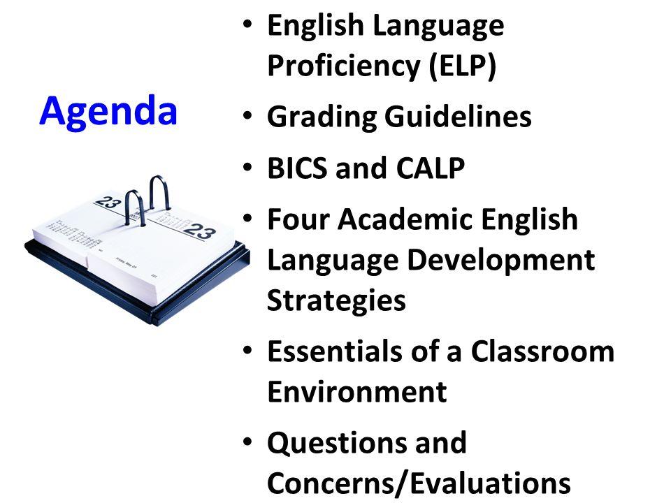 Entering: 1-1.9 Beginning: 2-2.9 Developing: 3-3.9 Expanding: 4-4.9 Bridging: 5-5.9 English Language Proficiency Levels