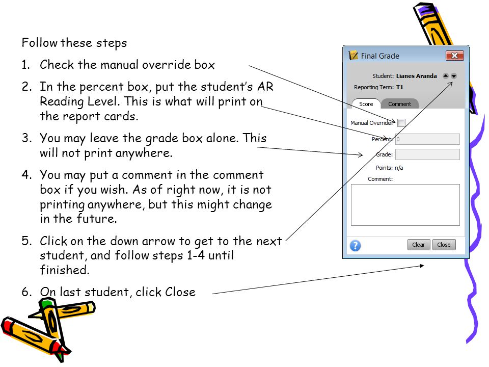 Follow these steps 1.Check the manual override box 2.In the percent box, put the student's AR Reading Level.