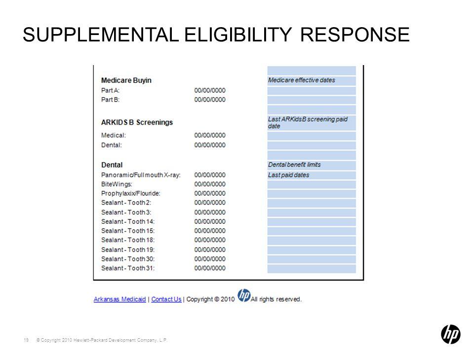 © Copyright 2010 Hewlett-Packard Development Company, L.P. 19 SUPPLEMENTAL ELIGIBILITY RESPONSE